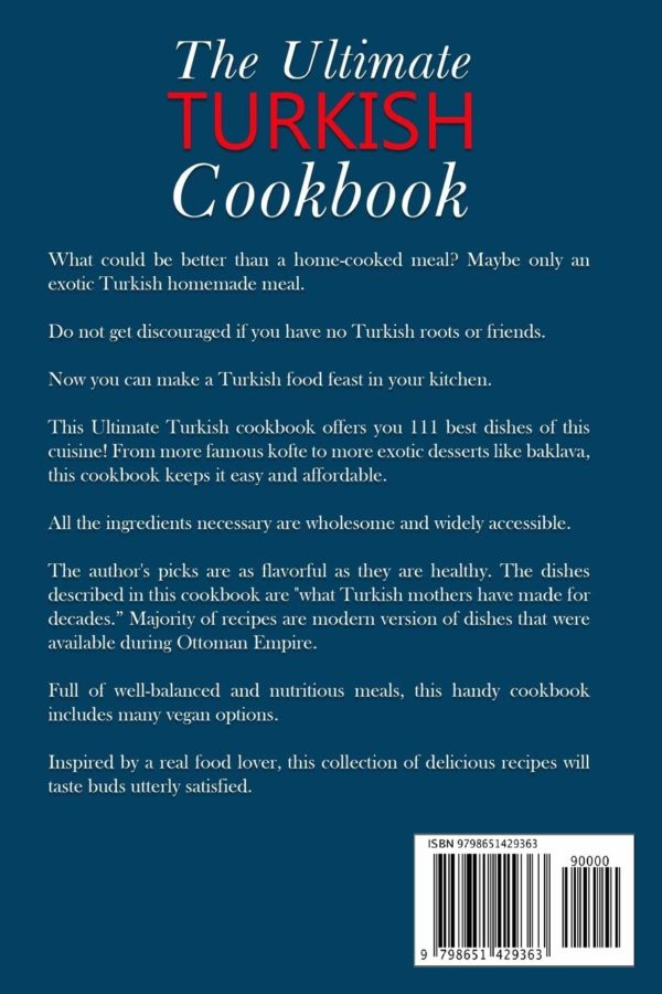 Ultimate Turkish Cookbook: TOP 111 Traditional Turkish Dishes That You Can Cook Right Now