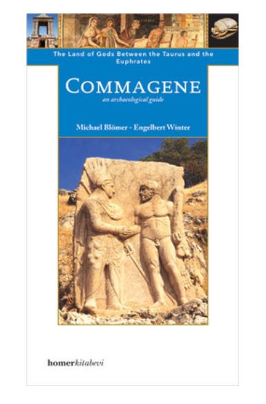 Commagene; The Land of Gods between Taurus