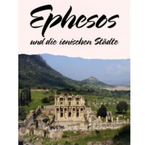 Ephesus und ionische Städte