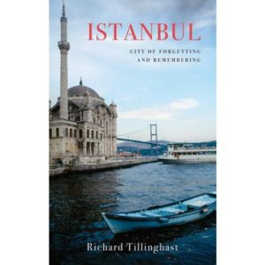 Istanbul: City of Forgetting and Remembering