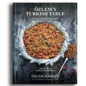 Ozlem's Turkish Table: Recipes from My Homeland